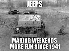 Jeep fun since 1941 Jeep Meme, Jeep Humor, Jeep Funny, Old Jeep, Jeep 4x4, Jeep Truck, Jeep Willys, Jeep Wrangler Unlimited, Jeep Rubicon