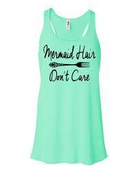 Always Be A Mermaid. Im Actually A Mermaid - Tank Tops - Ideas of Tank Tops - Mermaid Hair Don't Care. Flowy by AmazingTeez Disney Shirts, Disney Outfits, Disney Clothes, Disney Fashion, Mermaid Tank Top, Mermaid Shirt, Mermaid Mermaid, Mermaid Gifs, Mermaid Beach