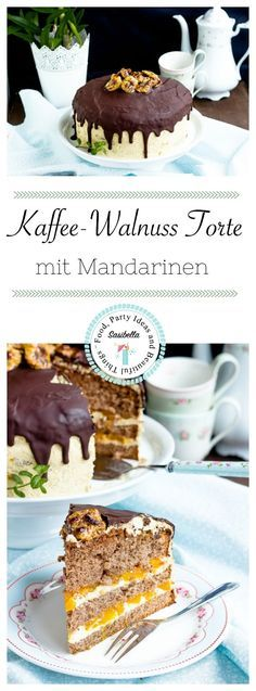 Kaffee-Walnuss Torte mit Mandarinen. Eine saftige und fruchtige Torte mit leckerem Kaffeearoma.