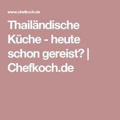 Thailändische Küche - heute schon gereist? | Chefkoch.de