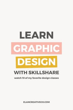 Watch 10 of my favorite design classes on Skillshare and learn the ins and outs of graphic design, Photoshop, and Illustrator.