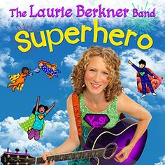 The Laurie Berkner Band : Superhero.  Click on image to check availability.
