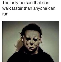 35 entries are tagged with michael myers meme. Horror Movies Funny, Horror Movie Characters, Scary Movies, Halloween Movies, Halloween Kostüm, Halloween Costumes, Michael Myers Memes, Movie Memes, Movie Logic