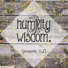 Proverbs 11:2 #proverbs #envisionchurch #wisdom #humility