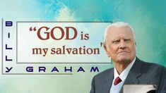 Billy Graham 2017 | God Is My Salvation | Pastor Billy Graham Sermons