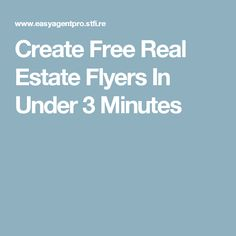 Create Free Real Estate Flyers In Under 3 Minutes