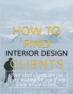 Your ideal clients are out there, you just need to know where to find them.  Learn how to attract and locate your ideal interior design clients for your interior design business.