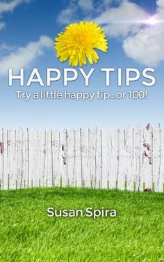 NEW BLOG POST -> Featured FREE Kindle Book for 06/05/14 > Happy Tips: Try a Little Happy Tip...Or 100 @Susan Spira — Content Mo ~ Mo' C...