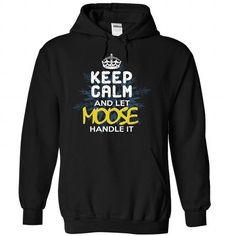 Keep Calm and Let MOOSE Handle It T Shirts, Hoodies, Sweatshirts. CHECK PRICE ==► https://www.sunfrog.com/Automotive/Keep-Calm-and-Let-MOOSE-Handle-It-xhtjvboxgh-Black-30481602-Hoodie.html?41382