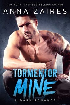 Tormentor Mine by Anna Zaires | Release Date March 28th, 2017 | Genres: Dark Romance, Erotic Romance