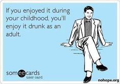 damn right. board games ... yup! building forts... yup! kickball... yup! being an adult is fun.
