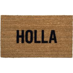 Reed Wilson Design Holla Brown Coco-Fiber Witty Doormat found on Polyvore