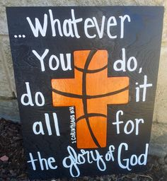 A personal favorite from my Etsy shop https://www.etsy.com/listing/269715281/basketball-cross-sign-whatever-you-do-do