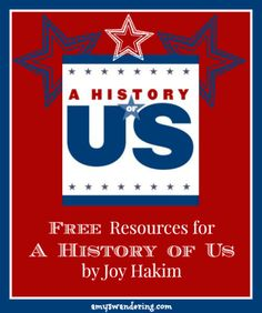 Free websites, worksheets, videos, books, and games to supplement A History of Us by Joy Hakim
