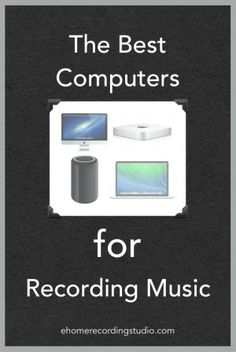 The Best Computers for Recording Music ehomerecordingstu...