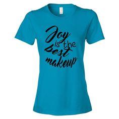Joy is the best make up Women's short sleeve t-shirt