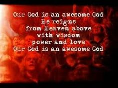 Our GOD is an awesome GOD song