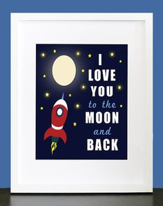 Wall art: I love you to the moon and back.