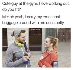 16 - Meme of a girl flirting with a cute guy at the gym by comparing lifting weights with carrying your emotional baggage around.