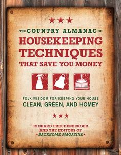 recipes for eco-friendly glass cleaner, leather stain treatment, toilet bowl cleaner safe for plumbing, and insect cleanup and repellent. Housekeeping tips to save money how to