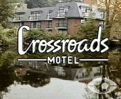 Who remembers Crossroads?