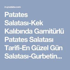 Patates Salatası-Kek Kalıbında Garnitürlü Patates Salatası Tarifi-En Güzel Gün Salatası-Gurbetinmutf - YouTube