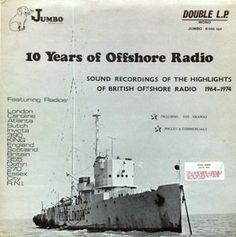 "10 Years Of Offshore Radio: A documentary double LP with ""sound recordings of the highlights of British offshore radio 1964 - 1974. Including S.O.S. dramas, jingles & commercials."" Jumbo Records 1974"