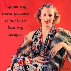 Most Funny Quotes : QUOTATION – Image : Quotes Of the day – Life Quote i speak my mind because it hurts to bite my tongue. Sharing is Caring Retro Humor, Vintage Humor, Retro Funny, I Love To Laugh, Make Me Smile, Time Quotes, Funny Quotes, 1930s Fashion, Vintage Fashion