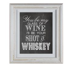 This Chalkboard Youll Be My Glass Of Wine, Ill Be Your Shot Of Whiskey Printable is a perfect addition for any bridal shower, couples shower,