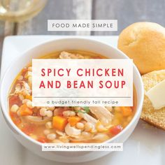 Spicy Chicken and Bean Soup   Fall Dinner Recipes   Freezer Cooking   Food Made Simple   Soup Recipe   Instant Pot Recipe
