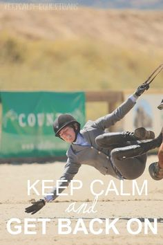 """Keep Calm and Get Back On"" #Equestrian"