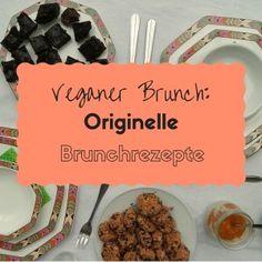 Vegan Brunch – Teil 3: originelle vegane Brunchrezepte