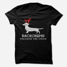 DACHSHUND THROUGH THE SNOW, Order HERE ==> https://www.sunfrog.com/Holidays/DACHSHUND-THROUGH-THE-SNOW-71942789-Guys.html?id=41088 #christmasgifts #xmasgifts #dachshundlovers
