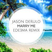 Jason Derulo - Marry Me (Edeema Remix)//FREE DOWNLOAD by Edeema on SoundCloud #tropical #armony #relax #travel #aroundtheworld #tourism