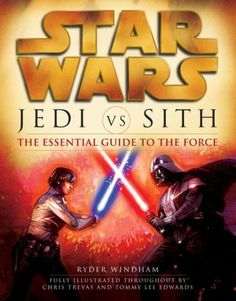 Star Wars Jedi vs. Sith: The Essential Guide to the Force