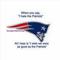 I resent when people say that Patriot's fans are obnoxious. That's grossly untrue. We are smugly superior. Patriots Memes, Nfl Memes, Patriots Fans, Football Memes, Sports Memes, Best Football Team, National Football League, Nfl Football, American Football