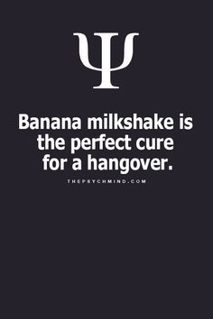 Banana milkshake the perfect cure for hangover. Psychology Fun Facts, Psychology Says, Psychology Quotes, True Facts, Weird Facts, Hangover, Physiological Facts, Psycho Facts, Good To Know