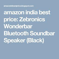 amazon india best price: Zebronics Wonderbar Bluetooth Soundbar Speaker (Black)