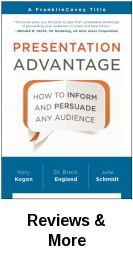 March 2016. Presentation advantage : how to inform and persuade any audience / Kory Kogon, Breck England, and Julie Schmidt.