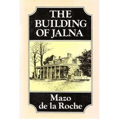 The Building Of Jalna by Mazo do la Roche. Great family saga - 16 books worth!  I read these many years ago and over the years have come back to them. They are like a very old friend.