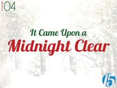 2014-12-04 First 15: It Came Upon a Midnight Clear