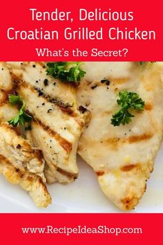 Croatian Grilled Chicken is easy, tender and amazing. #croatianchicken #croatiangrilledchicken