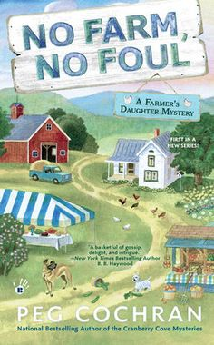 First in the Farmer's Daughter mystery series set on a picturesque farm in Michigan, where Shelby McDonald runs a popular lifestyle and cooking blog, from the national bestselling author of the Cranberry Cove Mysteries.