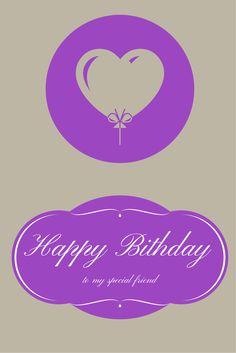 Happy Birthday to my special friend.