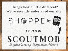 Loving Scoutmob! Inspired Goods by Independent Makers... It's like an Etsy shoppe that's already curated to stuff I love!   Gift giving season, here I come!