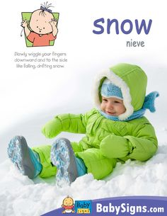 It is that time of year! For many of our families, SNOW has become a common vocabulary word.  Teach your baby the sign for SNOW! This may soon become a favorite word as he asks to go outside to touch, taste, and play in the SNOW!  www.babysignandplay.com