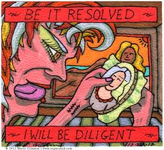 Be It Resolved #3 - I Will Be Diligent http://napkindad.com/blog/2012/12/28/be-it-resolved3/  Go to the blog to read about the difference between finding yourself and creating yourself.