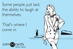 I need to stop pinning ecards but they are so funny and remind me of so many people I can't stop!!
