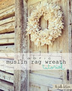 fabric muslin rag wreath tutorial - The Simple Life Wreath Crafts, Diy Wreath, Wreath Ideas, Tulle Wreath, Burlap Wreaths, Wreath Making, Diy Crafts, Flower Crafts, Rag Wreath Tutorial