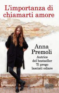 L'importanza di chiamarti amore - Anna Premoli - 20 recensioni su Anobii